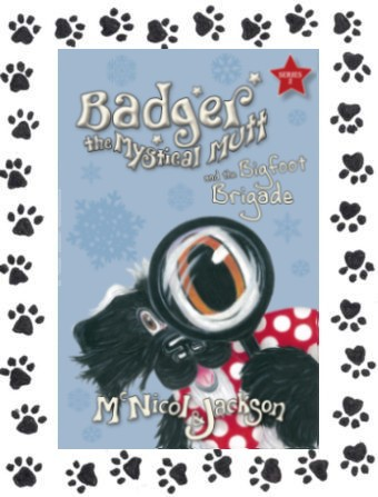 Cover of Badger the Mystical Mutt and the Bigfoot Brigade