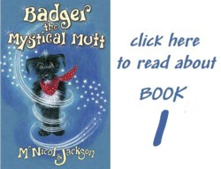 Read about book 1: Badger the Mystical Mutt